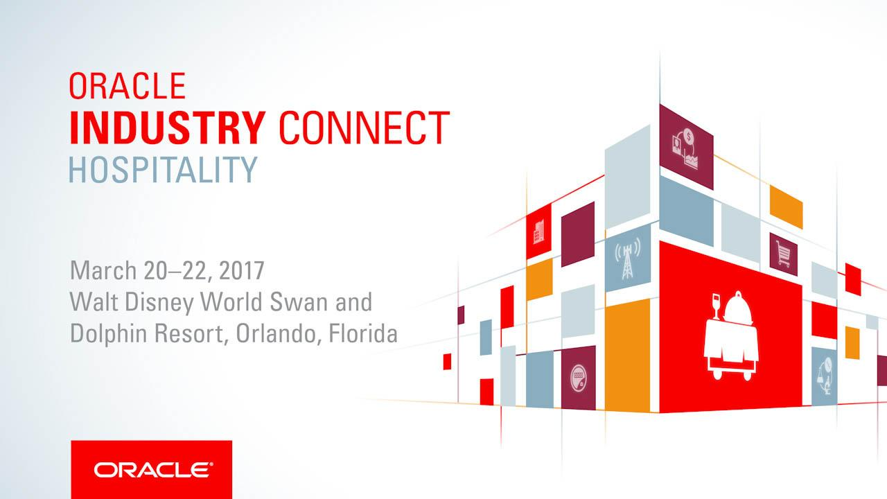 Oracle Industry Connect 2017 for Hospitality Leaders
