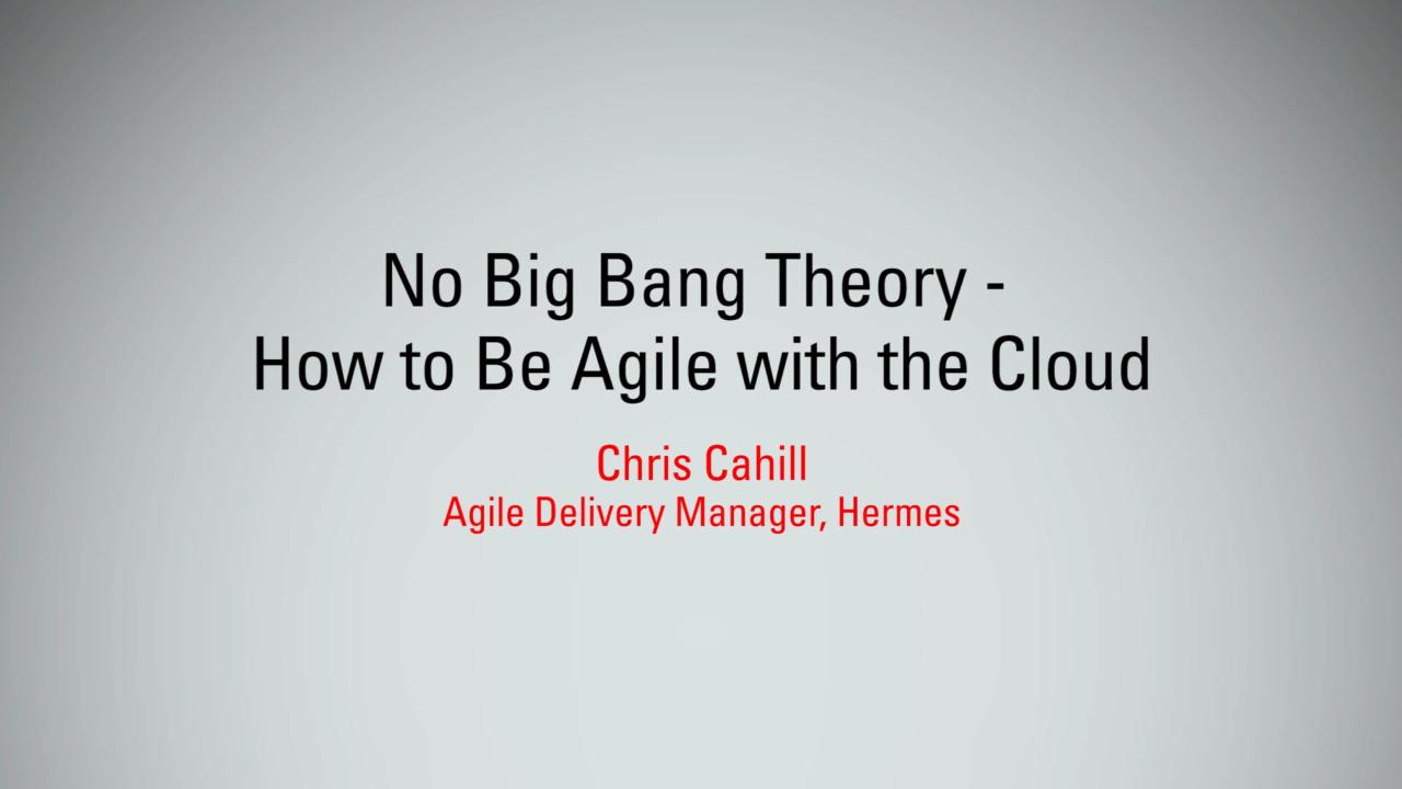 No Big Bang Theory – How to Be Agile with Cloud | MBX 2017